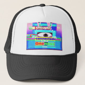 Our intrinsic inter-connectedness Oneness Trucker Hat