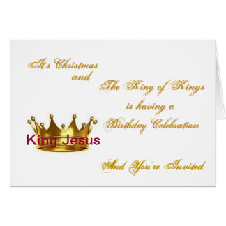 Our King is having a Birthday,... Card
