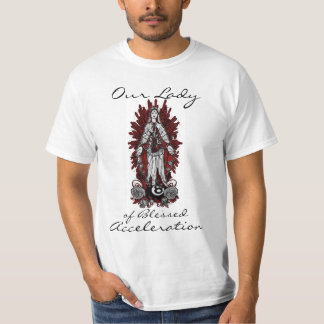 Our Lady of Blessed Acceleration T-shirt