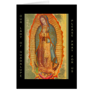 OUR LADY OF GUADALUPE PLEASE PRAY FOR US GREETING CARD