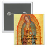 OUR LADY OF GUADALUPE PRAY FOR US BUTTONS