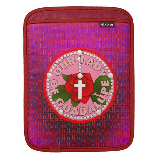 Our Lady of Guadalupe Sleeves For iPads