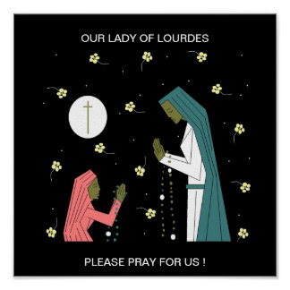 OUR LADY OF LOURDES PLEASE PRAY FOR US ! POSTER