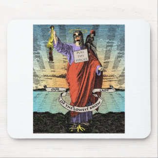 Our Lady of the Lowest Brow Mouse Pad
