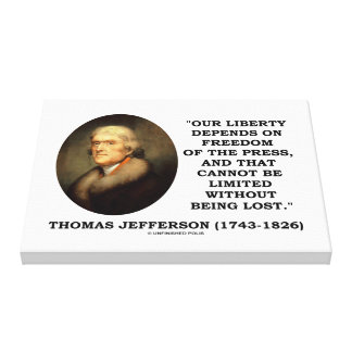 Our Liberty Depends On Freedom Of Press Jefferson Canvas Print