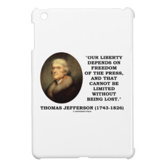 Our Liberty Depends On Freedom Of Press Jefferson Case For The iPad Mini