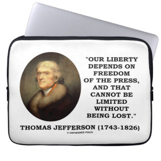 Our Liberty Depends On Freedom Of Press Jefferson Computer Sleeve