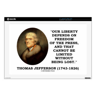 """Our Liberty Depends On Freedom Of Press Jefferson Decal For 17"""" Laptop"""