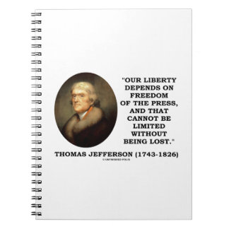Our Liberty Depends On Freedom Of Press Jefferson Spiral Notebook