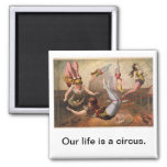 Our Life is a Circus Vintage Refrigerator Magnet