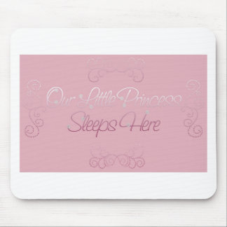 Our Little Princess Sleeps Here Mouse Pad