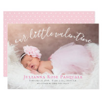 Our Little Valentine Birth Announcement Card