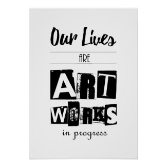 Our Lives are Artworks in Progress Inspirational Poster