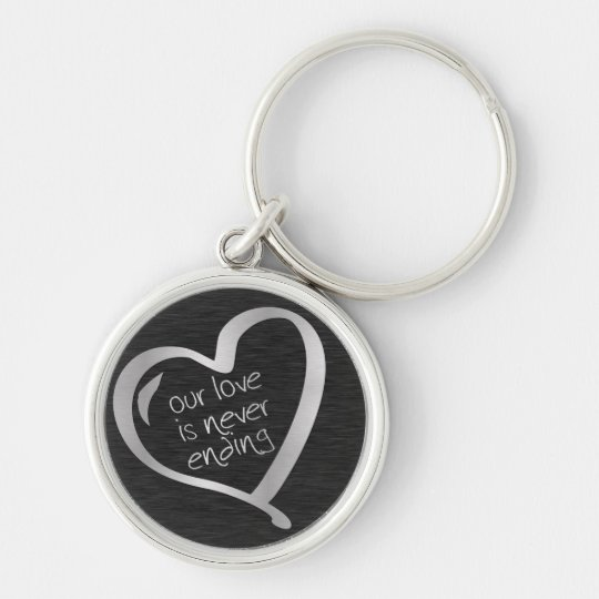 Our Love is Never Ending Keychain