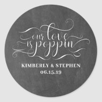 Our Love Is Poppin Wedding Classic Round Sticker