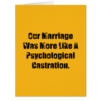 Our Marriage Was More Like A Psychological … Card