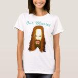 Our Master: Jesus Christ T-Shirt