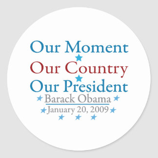 Our Moment Obama Inauguration Day 2009 Classic Round Sticker