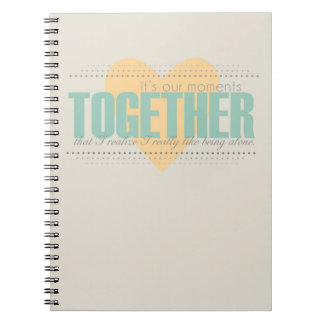 Our Moments Together Snarky Notebook