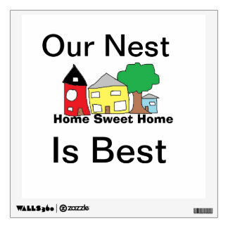 Our Nest is Best Wall Decal