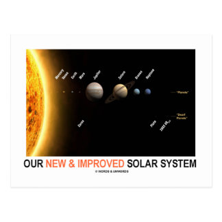 Our New And Improved Solar System Galactic Humor Post Card