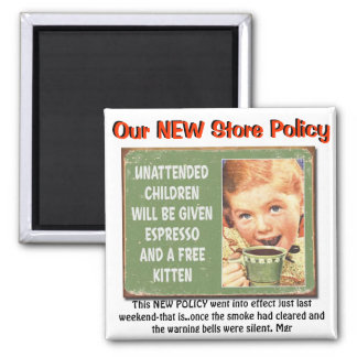 """""""Our *NEW store policy"""" 2 Inch Square Magnet"""