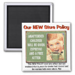 """""""Our *NEW store policy"""" Fridge Magnets"""