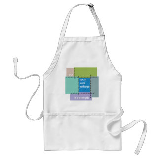 Our Patchwork Heritage is a Strength Adult Apron