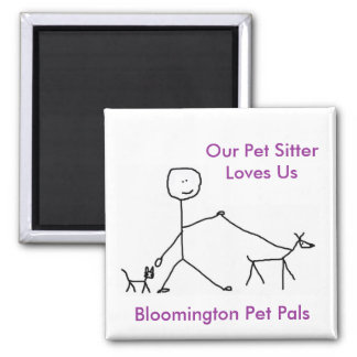 Our Pet Sitter Loves Us 2 Inch Square Magnet
