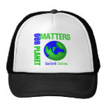 Our Planet Matters Save Earth Go Green Trucker Hats
