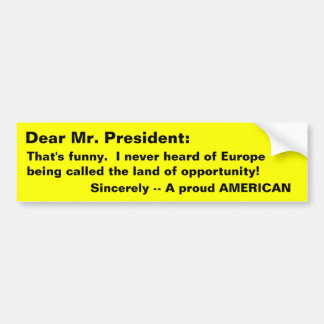 Our President? Bumper Stickers