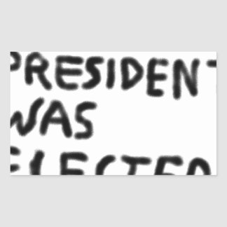 Our President Was Elected Rectangular Sticker