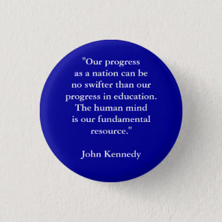 """""""Our progress as a nation can be no swifter tha... Pinback Button"""