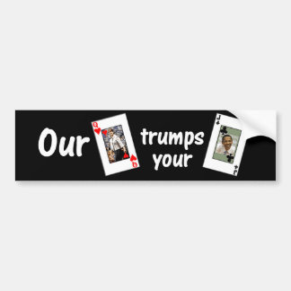 Our Queen of Hearts trumps your Jack of Clubs Car Bumper Sticker