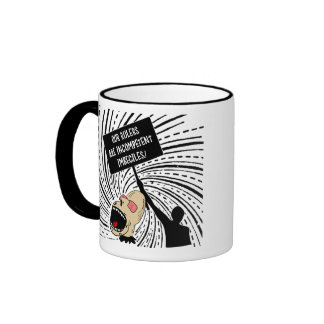 Our rulers are incompetent imbeciles ringer coffee mug