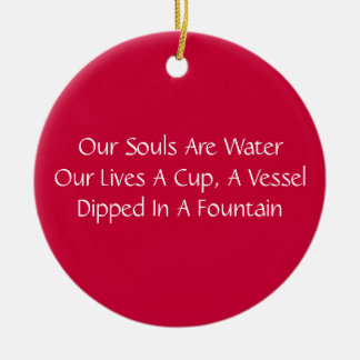 Our Souls Are Water Haiku Ornament
