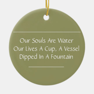 Our Souls Are Water Haiku Ornament (Mod Taupe)