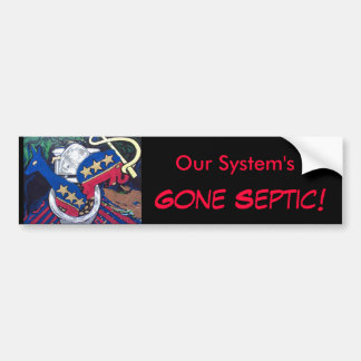 Our System's , Gone Septic! Bumper Sticker
