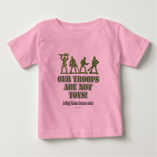 Our Troops... Baby T-Shirt