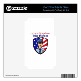 OUR TRUE HEROES iPod TOUCH 4G SKIN