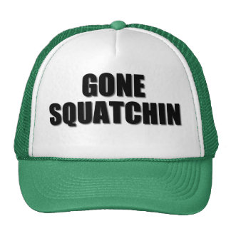 Our very best seller Bobo's GONE SQUATCHIN Trucker Hat