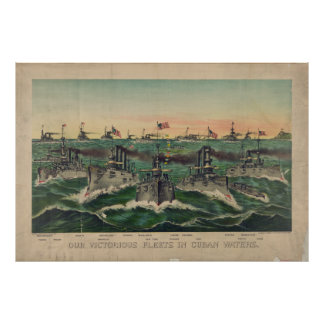 Our Victorious Fleets in Cuban Waters 1898 Poster