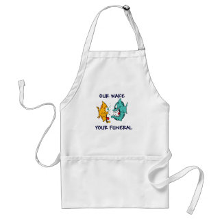 Our Wake Your Funeral Apron