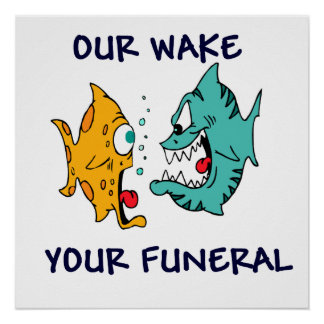 Our Wake, Your Funeral Posters