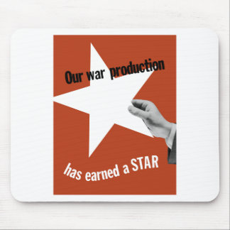 Our War Production Has Earned A Star Mousepad