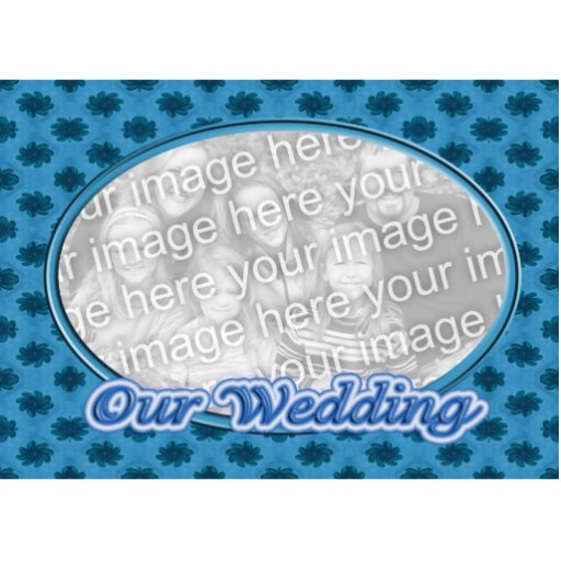Our Wedding blue floral photo frame Acrylic Cut Outs
