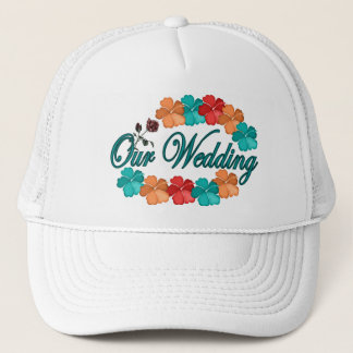 Our Wedding Trucker Hat