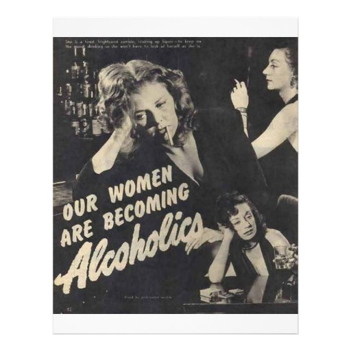 """Our women are becoming alcoholics! 8.5"""" x 11"""" flyer"""