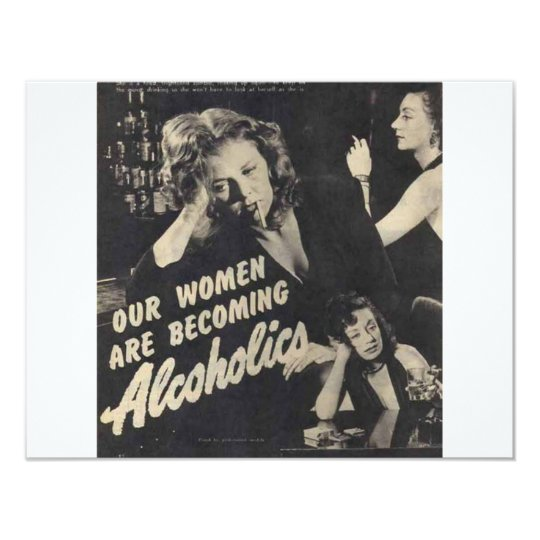 Our women are becoming alcoholics! card