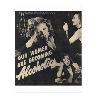 Our women are becoming alcoholics! postcard